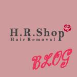 [除毛・脱毛・抑毛]H.R.Shopブログ